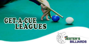 Get-A-Cue Pool Leagues at Jester's Billiards
